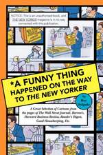 A Funny Thing Happened on the Way to the New Yorker