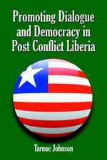 Promoting Dialogue and Democracy in Post Conflict Liberia