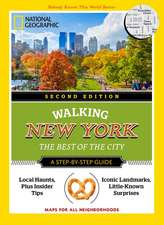National Geographic Walking New York, 2nd Edition: The Best of the City