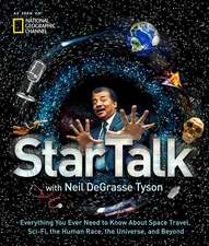 StarTalk: Everything You Want to Know About Space Travel, Sci-Fi, the Human Race, the Universe and Beyond