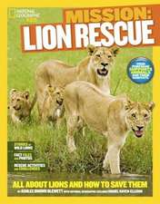Mission:  All about Lions and How to Save Them