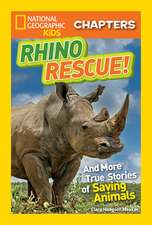 Rhino Rescue:  And More True Stories of Saving Animals