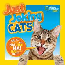 Just Joking Cats:  The Most Amazing Sights, Scenes, and Cool Activities from Coast to Coast!