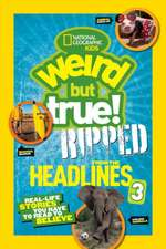 National Geographic Kids Weird But True!:  Real-Life Stories You Have to Read to Believe