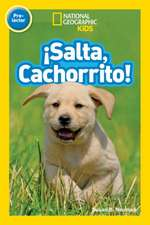 National Geographic Readers:  Salta, Cachorrito (Jump, Pup!)