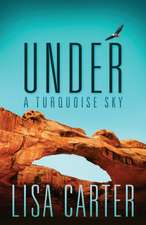 Under a Turquoise Sky