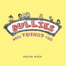 Bullies Need Friends Too