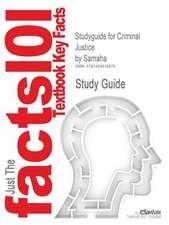 Studyguide for Criminal Justice by Samaha, ISBN 9780534594909