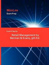 Exam Prep for Retail Management by Berman & Evans, 9th Ed.