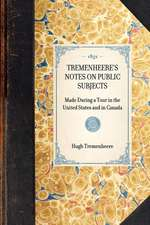 Tremenheere's Notes on Public Subjects:  Made During a Tour in the United States and in Canada