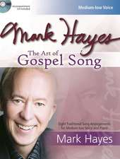 Mark Hayes: The Art of Gospel Song [With CD (Audio)]