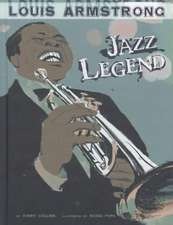 Louis Armstrong:  Jazz Legend
