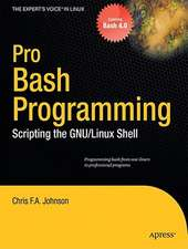 Pro Bash Programming: Scripting the Linux Shell