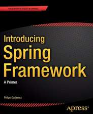 Introducing Spring Framework: A Primer