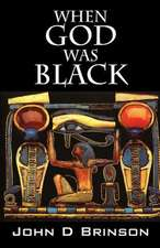 When God Was Black:  God in Ancient Civilizations