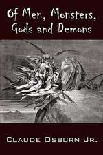Of Men, Monsters, Gods and Demons
