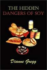 The Hidden Dangers of Soy