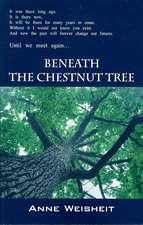 Beneath the Chestnut Tree