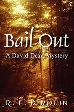 Bail Out:  A David Dean Mystery