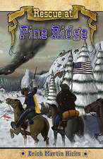 Rescue at Pine Ridge:  Based on a True American Story