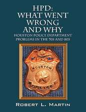 Hpd:  Houston Police Department Problems in the 70s and 80s