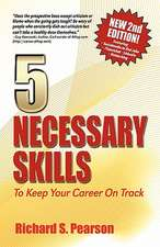 5 Necessary Skills to Keep Your Career on Track:  Recession Proof Guidance for How to Negotiate a Job Offer, Conduct Job Interviews, Interview Question