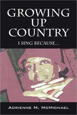 Growing Up Country:  I Sing Because...