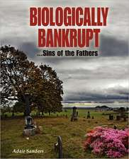 Biologically Bankrupt:  Sins of the Fathers