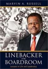 Linebacker in the Boardroom:  Lessons in Life and Leadership