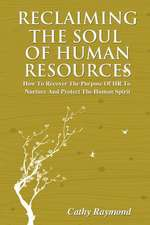 Reclaiming the Soul of Human Resources