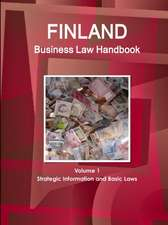 Finland Business Law Handbook Volume 1 Strategic Information and Basic Laws