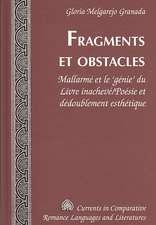 Fragments Et Obstacles:  Mallarme Et Le 'Genie' Du Livre Inacheve/Poesie Et Dedoublement Esthetique