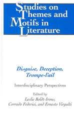 Disguise, Deception, Trompe-L'Oeil:  Interdisciplinary Perspectives