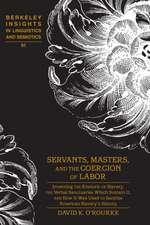 Servants, Masters, and the Coercion of Labor
