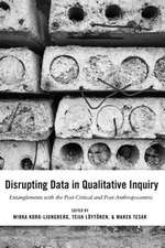 Disrupting Data in Qualitative Inquiry