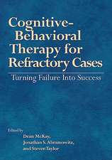 Cognitive-Behavioral Therapy for Refractory Cases Turning Failure Into Success
