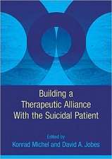 Building a Therapeutic Alliance with the Suicidal Patient