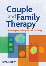 Couple and Family Therapy:  An Integrative Map of the Territory