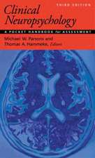 Clinical Neuropsychology:  A Pocket Handbook for Assessment / Michael W. Parsons and Thomas A. Hammeke, Editors; Peter J. Snyder, Founding Editor