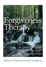 Forgiveness Therapy:  An Empirical Guide for Resolving Anger and Restoring Hope