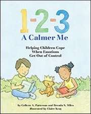 1-2-3 a Calmer Me:  Helping Children Cope When Emotions Get Out of Control