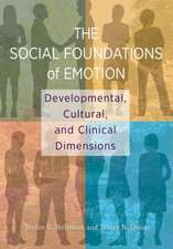 The Social Foundations of Emotion: Developmental, Cultural, and Clinical Dimensions