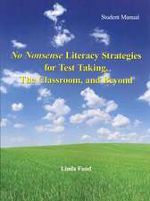 No Nonsense Literacy Strategies for Test Taking, The Classroom, and Beyond