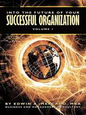 Into the Future of Your Successful Organization