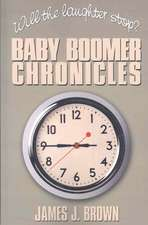 Will The Laughter Stop?: Baby Boomer Chronicles