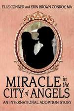 Miracle in the City of Angels: An International Adoption Story