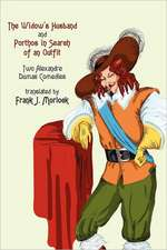 The Widow's Husband and Porthos in Search of an Outfit - Two Alexandre Dumas Comedies