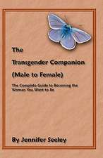 The Transgender Companion (Male to Female)