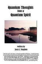 Quantum Thoughts from a Quantum Spirit