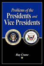 Problems of the Presidents and Vice Presidents